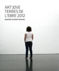 Exposició col·lectiva itinerant Art Jove Terres de l´Ebre 2012