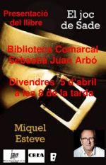 """Presentació del llibre """"El joc de Sade"""" de Miquel Esteve"""