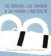 """Dissabte 20 d'abril es presenta a Amposta el conte """"Mireia i Marta a la ciutat d'Asotrot"""" escrit per  Alícia Gamundi Vilà i il·lustrat per Manel Margalef."""