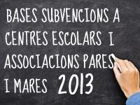 BASES ESPECÍFIQUES REGULADORES PER A LA CONCESSIÓ DE SUBVENCIONS A CENTRES ESCOLARS I ASSOCIACIONS DE MARES I PARES D´ALUMNES PER A LA REALITZACIÓ DE PROGRAMES I ACTIVITATS PER A L´ANY 2013.