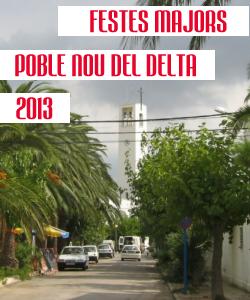 FESTES MAJORS 2013 POBLE NOU DEL DELTA