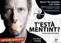 """XERRADA: """"T´ESTÀ MENTINT?. Entrevista de treball"""", a càrrec de José Moya, psicòleg"""