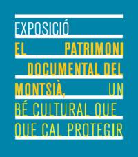 Exposició «El patrimoni documental del Montsià, un bé cultural que cal protegir.»