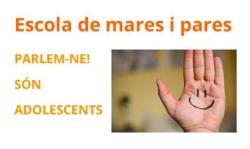 ESCOLA DE PARES I MARES. PARLEM-NE! SÓN ADOLESCENTS