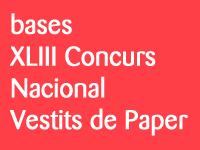 BASES REGULADORES DEL XLIII CONCURS NACIONAL DE VESTITS DE PAPER